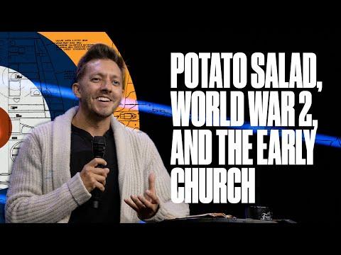 Potato salad, World War 2, and the Early Church