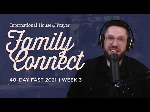IHOPKC Family Connect  40 Day Fast 2021  Week 3