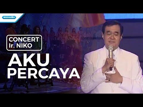 Ir. Niko - Aku Percaya - Concert