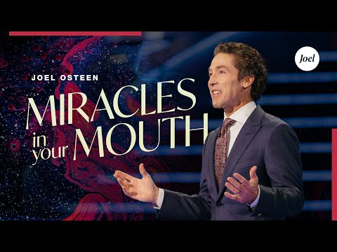 Miracles In Your Mouth  Joel Osteen