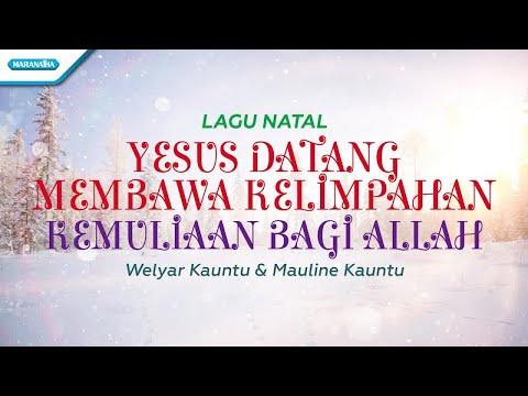 Welyar Kauntu & Mauline Kauntu - Yesus Datang Membawa Kelimpahan