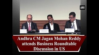 Andhra CM Jagan Mohan Reddy attends Business Roundtable Discussion in US