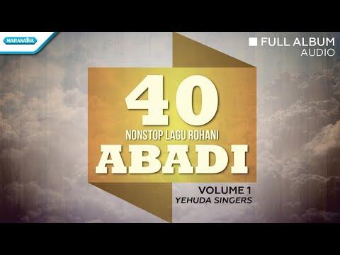 40 Nonstop Lagu Rohani Abadi Vol.1 - Yehuda Singers (Full Album Audio)