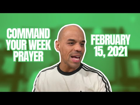 Command Your Week Prayer - February 15, 2021 - Bishop Kevin Foreman