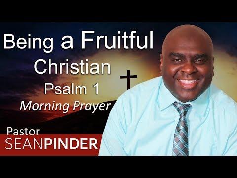 PSALM 1 - BEING A FRUITFUL CHRISTIAN - MORNING PRAYER (video)