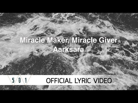 Aarksara - Miracle Maker, Miracle Giver [Official Lyric Video]