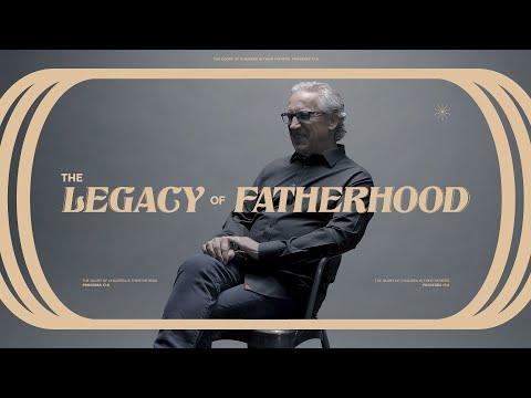 The Legacy of Fatherhood  Bethel Church