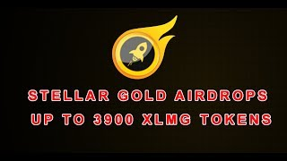 Stellar Gold airdrops up to 3900 XLMG tokens  (Worth 40$) - Listed coinmarketcap