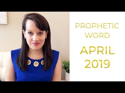 April Prophetic Word 2019