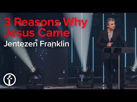 3 Reasons Why Jesus Came  Pastor Jentezen Franklin