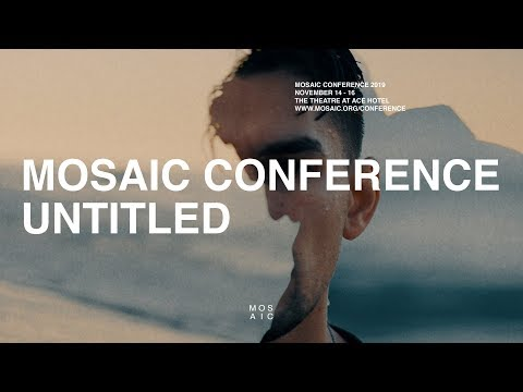 UNTITLED // Mosaic Conference 2019