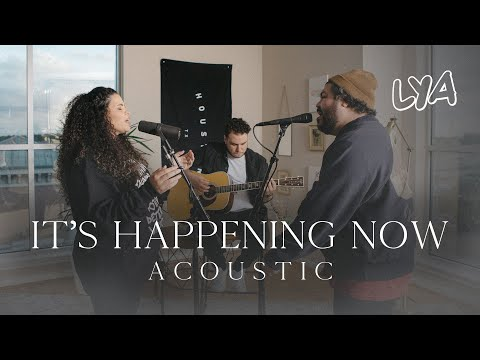 [NEW] It's Happening Now Acoustic - LYA