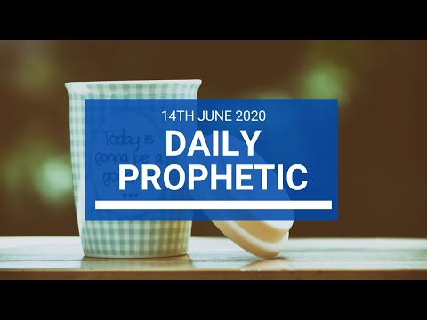 Daily Prophetic 14 June 2020 7 of 7