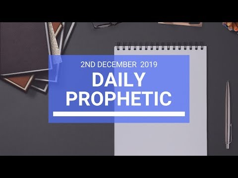Daily Prophetic 2 December 2 of 4