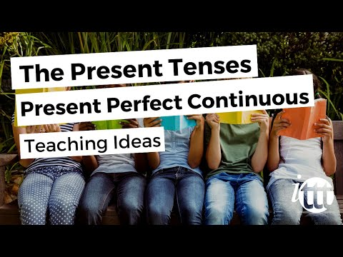 English Grammar -- Present Perfect Continuous -- Teaching Ideas 2 -- TEFL Certification
