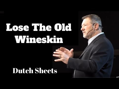 Dutch Sheets: Lose the Wise Old Wineskin