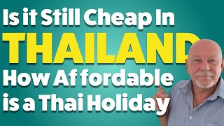 Is Thailand Still A Cheap Holiday Destination?