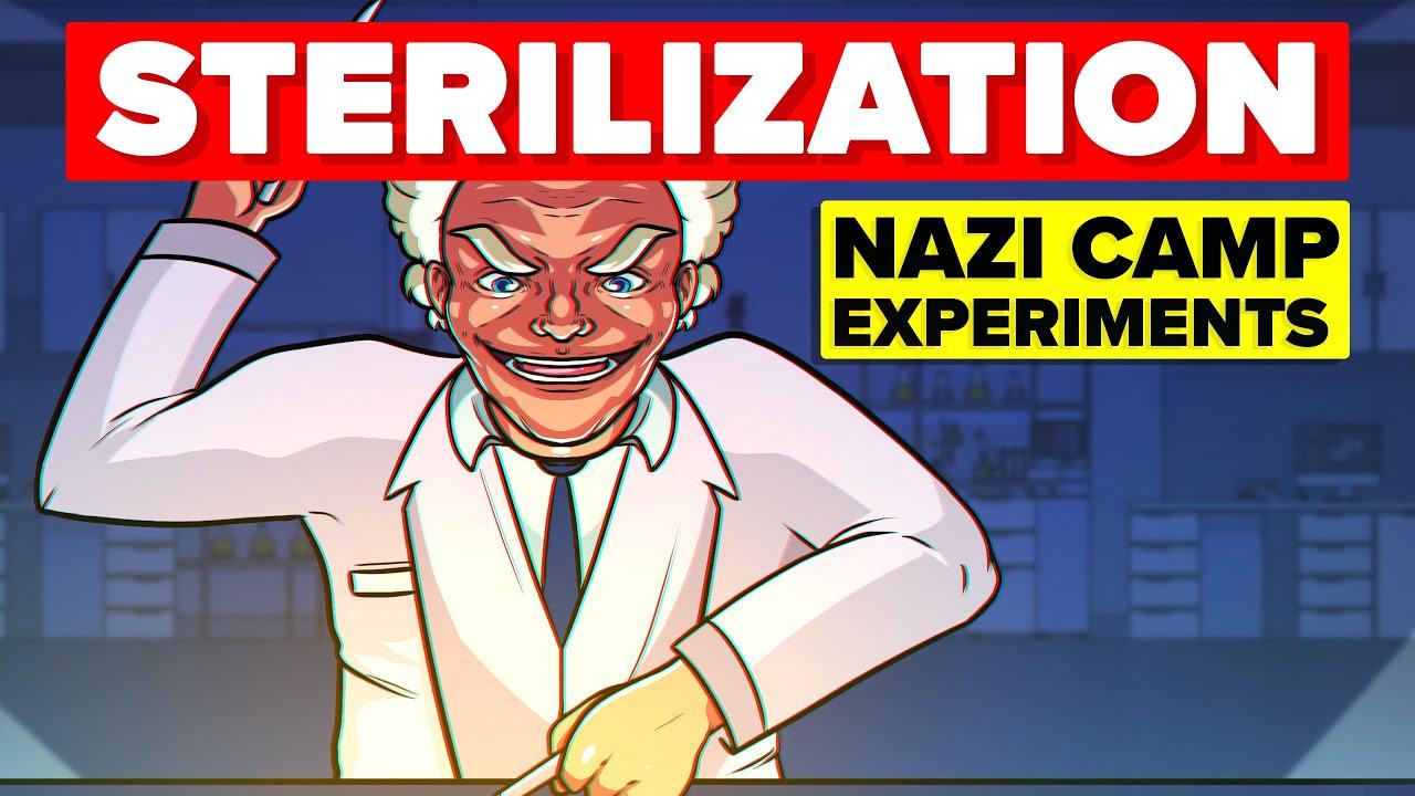 Sterilization – Nazi Camp Experiments