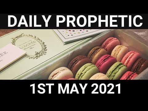 Daily Prophetic 1 May 2021 1 of 7