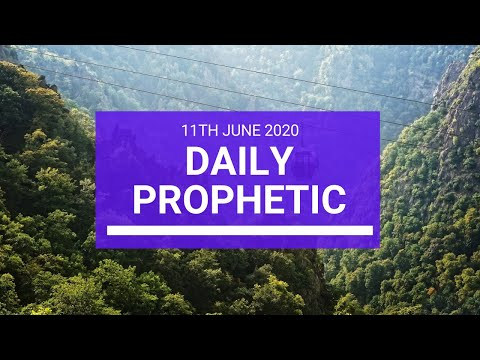 Daily Prophetic 11 June 2020 2 of 7