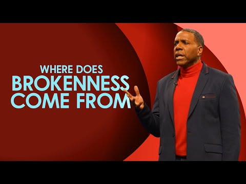 Sunday Service - Where Does Brokenness Come From