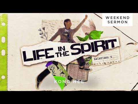 Kong Hee: Life in the Spirit