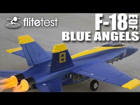 Flite Test - F-18 Blue Angels EDF - REVIEW - UC9zTuyWffK9ckEz1216noAw