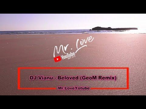 DJ Vianu - Beloved (GeoM Remix) - UCKA_OnBKECVV3iBUPeP9s3w