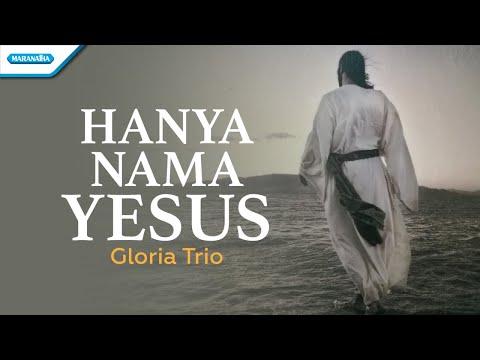Gloria Trio - Hanya Nama Yesus