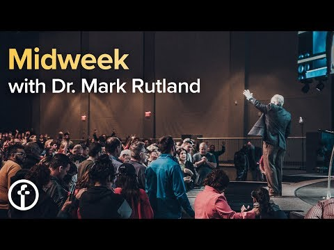 Midweek with Dr. Mark Rutland