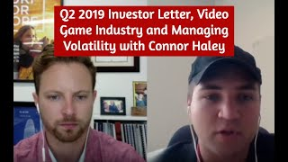 Q2 2019 Investor Letter, Video Game Industry and Managing Volatility with Connor Haley | SNN Network