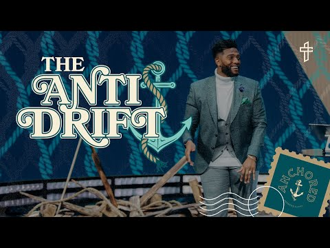 The Anti Drift // Are You Drifting? // Anchored // Michael Todd