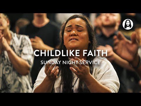 Childlike Faith  Michael Koulianos  Sunday Night Service
