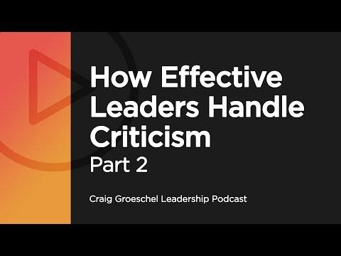How Effective Leaders Handle Criticism, Part 2 - Craig Groeschel Leadership Podcast