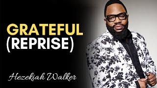 Grateful (Reprise) - Hezekiah Walker & LFC