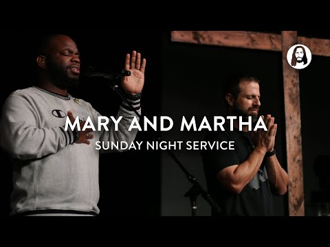 Mary and Martha  Michael Koulianos  Sunday Night Service