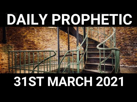 Daily Prophetic 31 March 2021 6 of 7