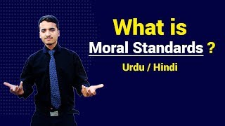 Moral Standards with Examples | Urdu / Hindi