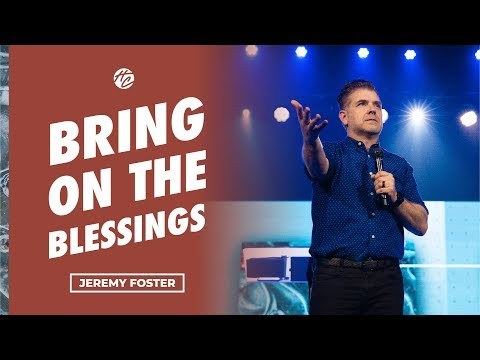 Bring on The Blessings  Pastor Jeremy Foster