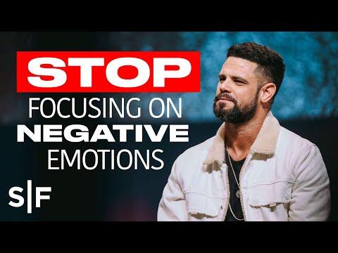 Stop Focusing On Negative Emotions  Steven Furtick