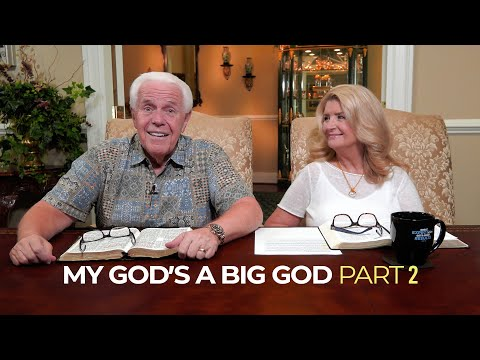 My God's a Big God, Part 2  Jesse & Cathy Duplantis