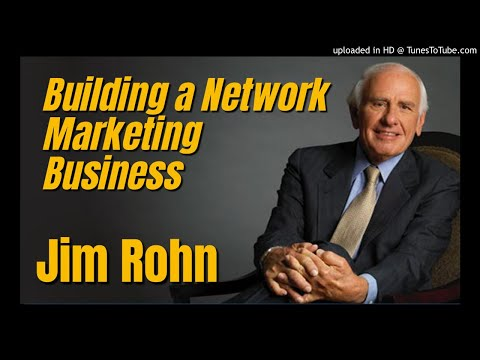 Jim Rohn: Building Your Network Marketing Business