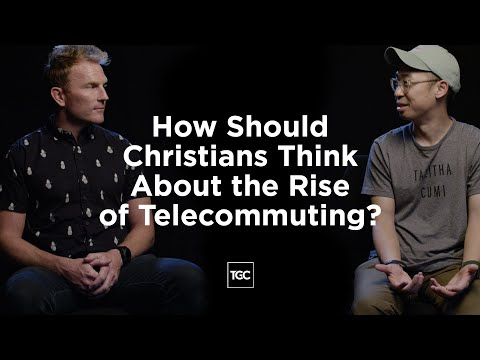 How Should Christians Think About the Rise of Telecommuting?