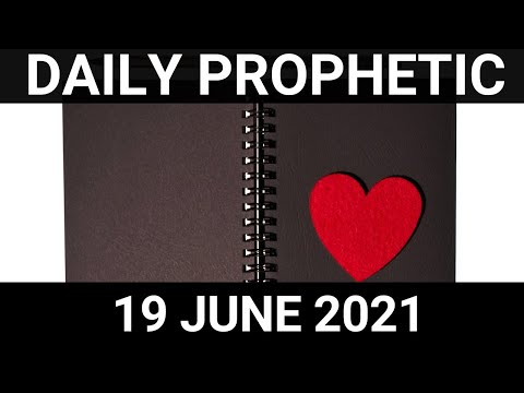 Daily Prophetic 19 June 2021 6 of 7