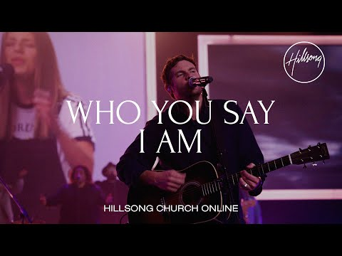 Who You Say I Am (Church Online) - Hillsong Worship