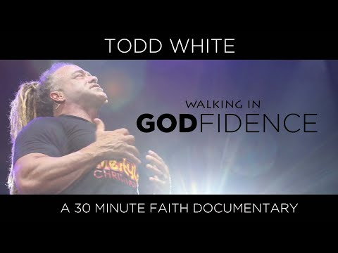 Todd White - Walking in GODfidence  ( 30 Min Documentary )