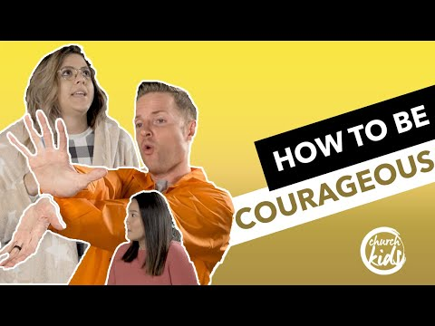 ChurchKids: How To Be Courageous