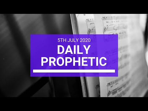 Daily Prophetic 5 July 2020 10 of 10