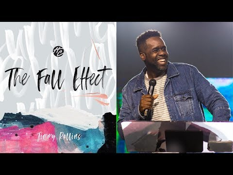 The Fall Effect  Pastor Jimmy Rollins