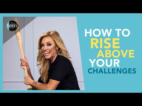 How to Rise Above Your Challenges